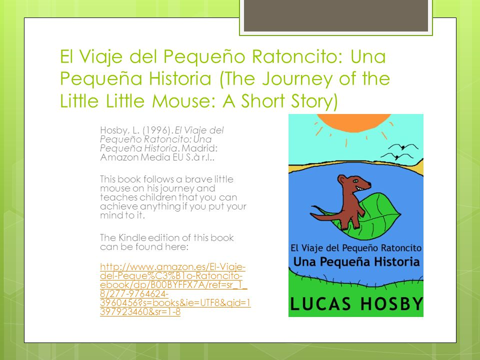 El Viaje del Pequeño Ratoncito: Una Pequeña Historia (The Journey of the Little Little Mouse: A Short Story)