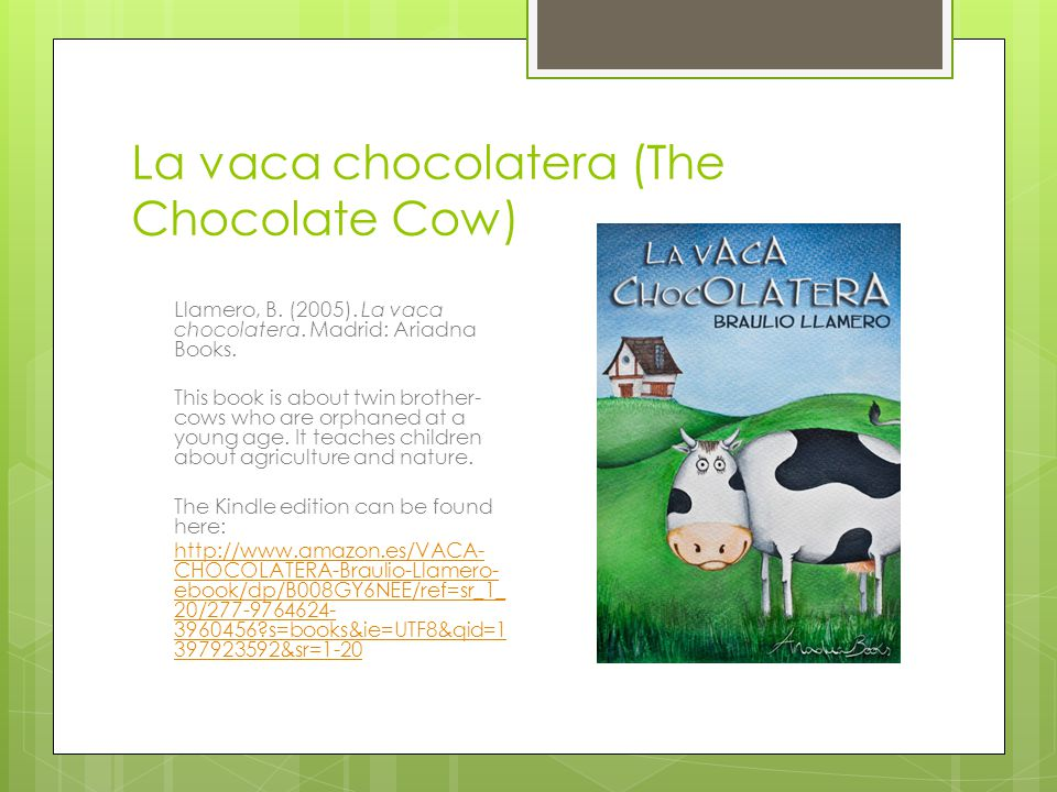 La vaca chocolatera (The Chocolate Cow)