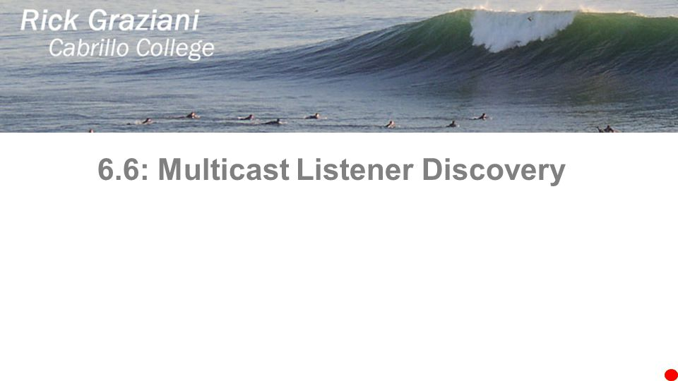 6.6: Multicast Listener Discovery