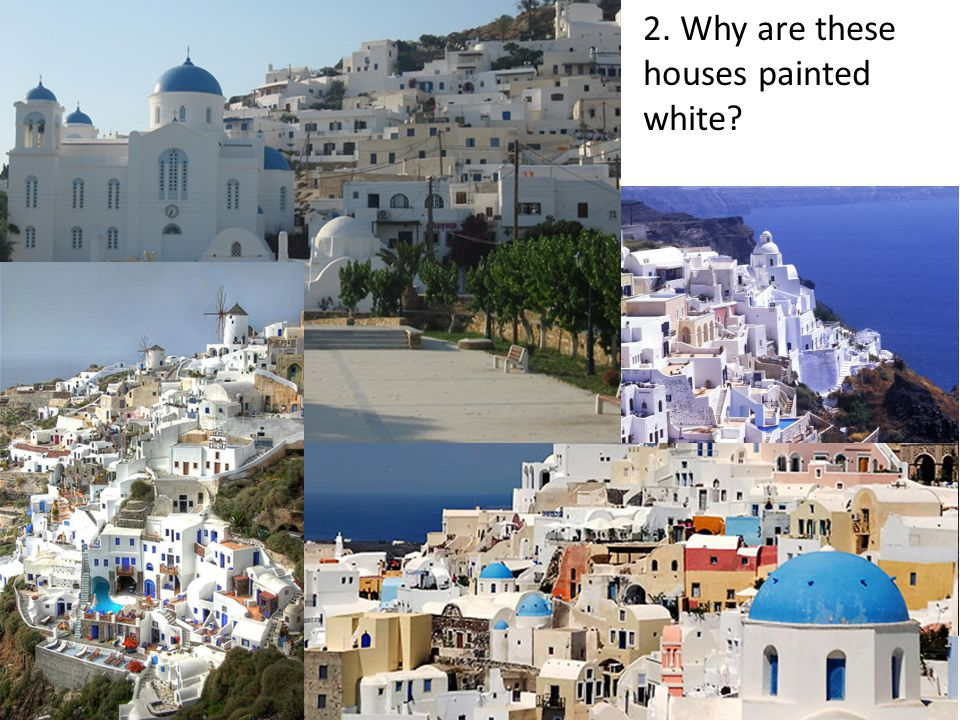 2. Why are these houses painted white