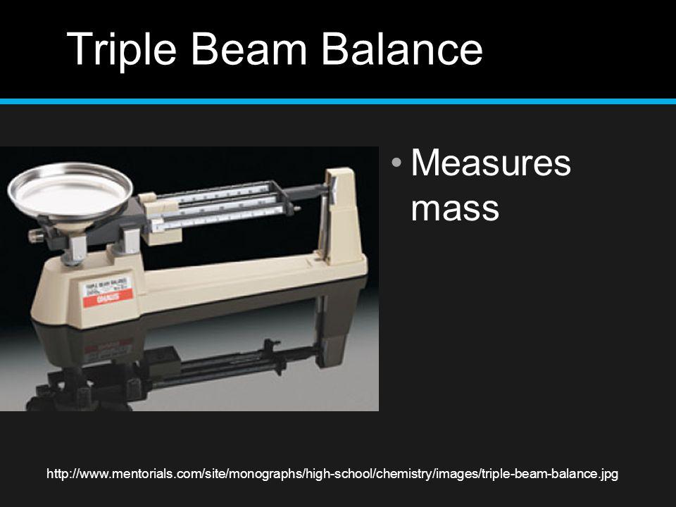 Triple Beam Balance Measures mass