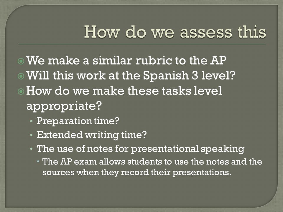 How do we assess this We make a similar rubric to the AP