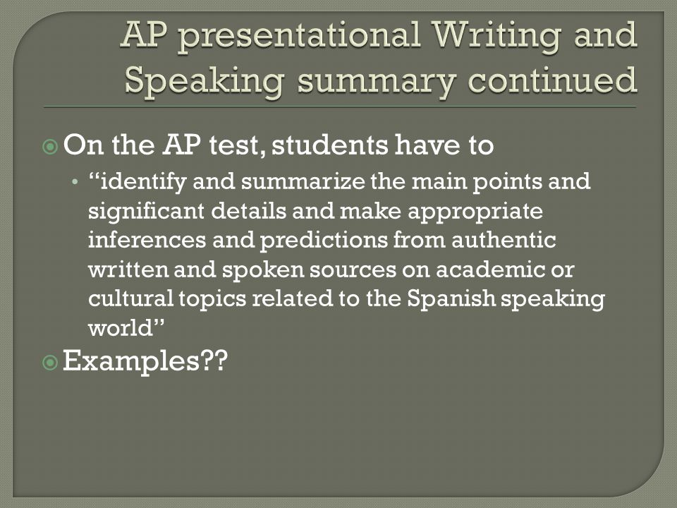 AP presentational Writing and Speaking summary continued