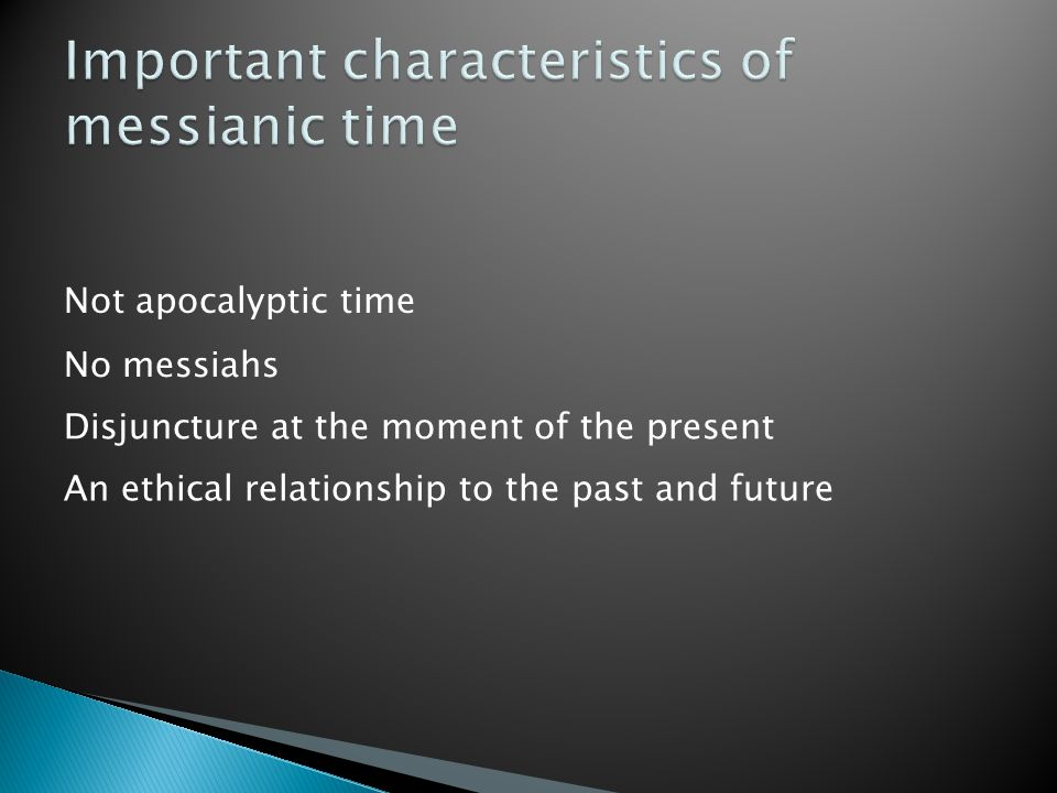 Important characteristics of messianic time