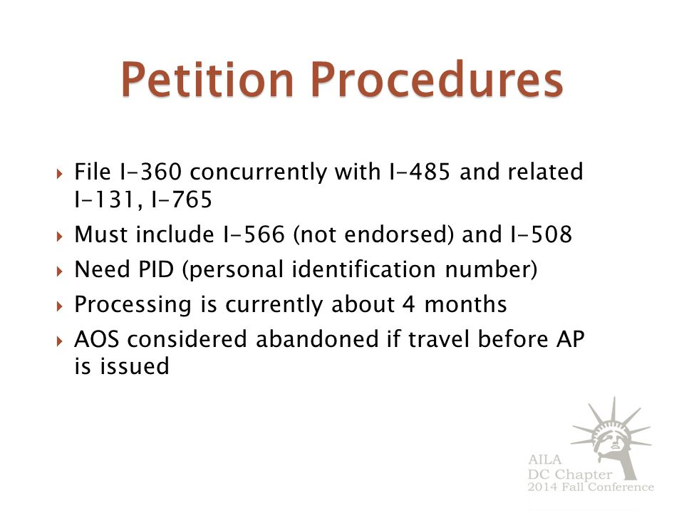 Petition Procedures File I-360 concurrently with I-485 and related I-131, I-765. Must include I-566 (not endorsed) and I-508.
