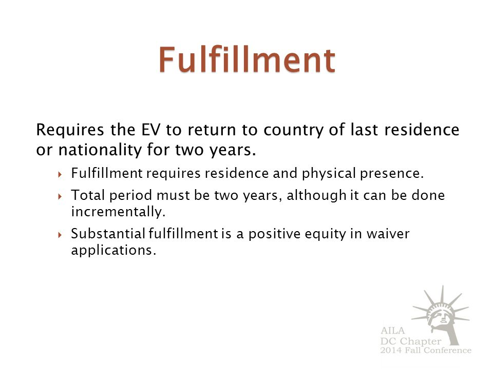 Fulfillment Requires the EV to return to country of last residence or nationality for two years.