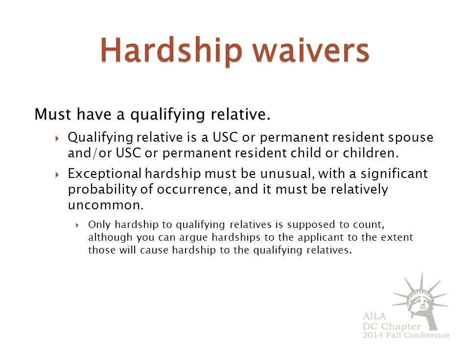 Hardship waivers Must have a qualifying relative.