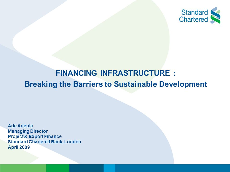 FINANCING INFRASTRUCTURE : Breaking the Barriers to Sustainable Development