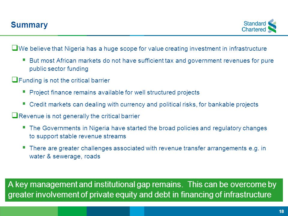 Summary We believe that Nigeria has a huge scope for value creating investment in infrastructure.