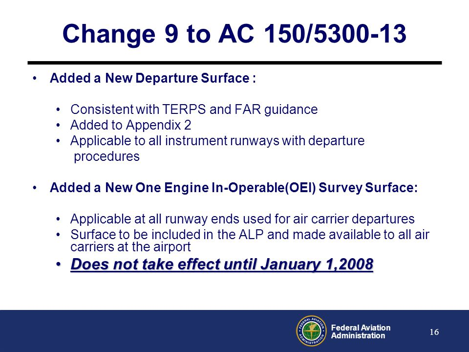 Change 9 to AC 150/5300-13 Does not take effect until January 1,2008