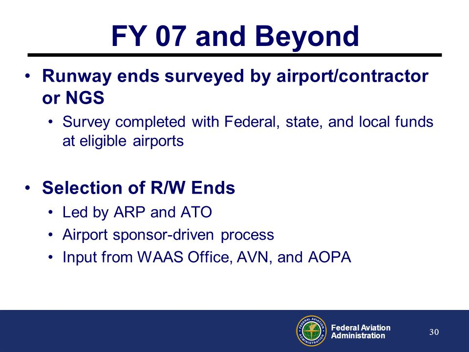 FY 07 and Beyond Runway ends surveyed by airport/contractor or NGS