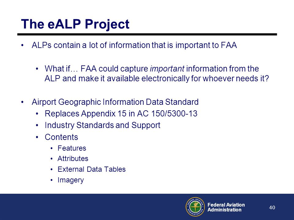 The eALP Project ALPs contain a lot of information that is important to FAA.