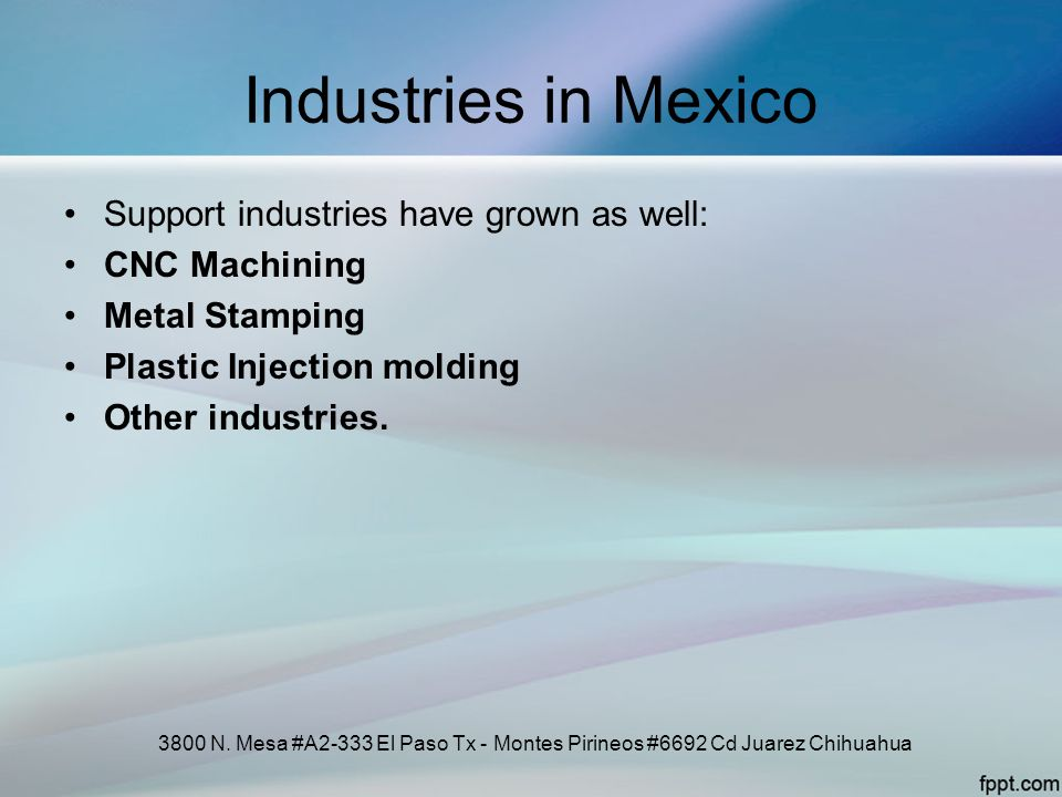 Industries in Mexico Support industries have grown as well: