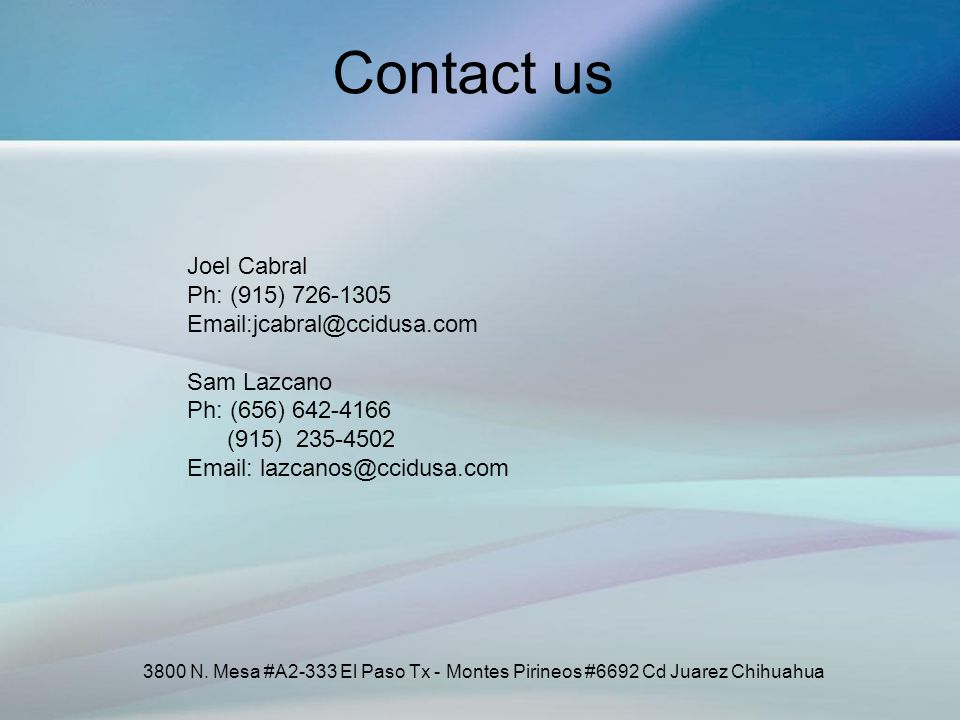 Contact us Joel Cabral Ph: (915) 726-1305