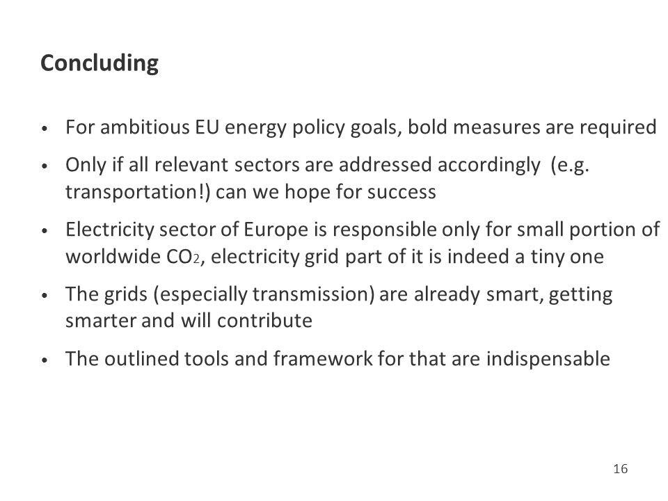 Concluding For ambitious EU energy policy goals, bold measures are required.