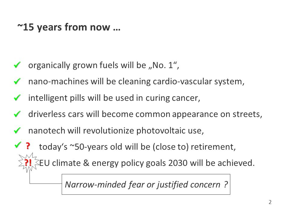 "~15 years from now …  organically grown fuels will be ""No. 1 ,"