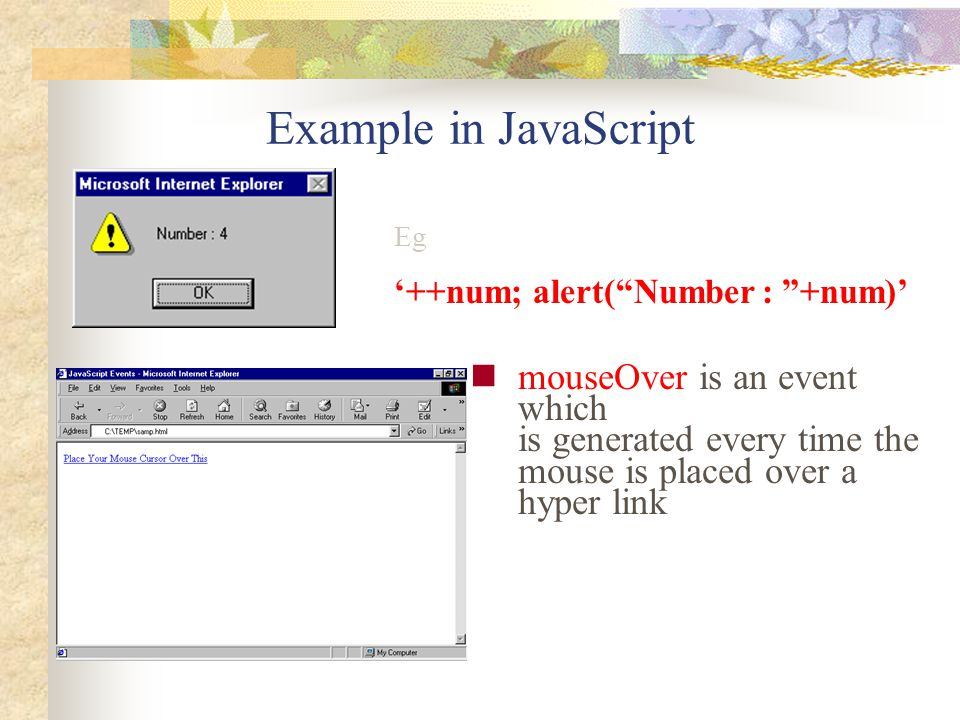 Example in JavaScript Eg. '++num; alert( Number : +num)'