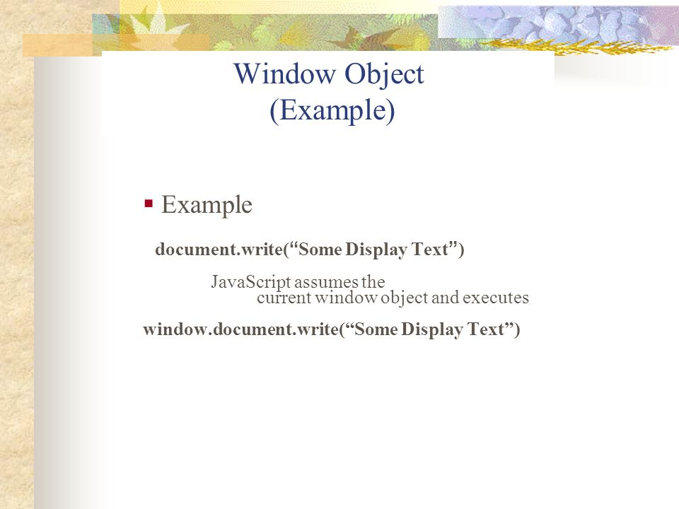 Window Object (Example)