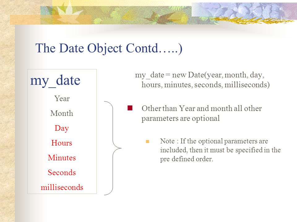 The Date Object Contd…..)