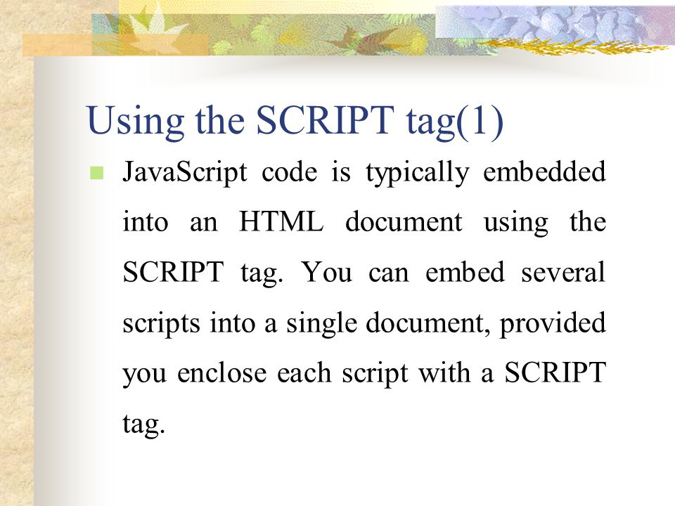 Using the SCRIPT tag(1)