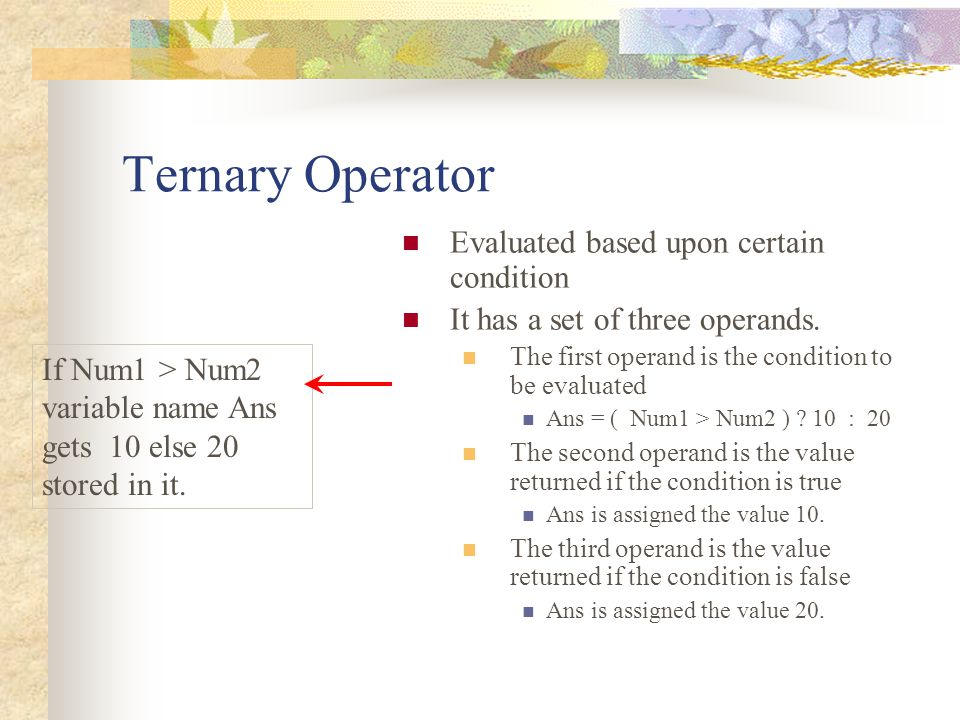 Ternary Operator Evaluated based upon certain condition