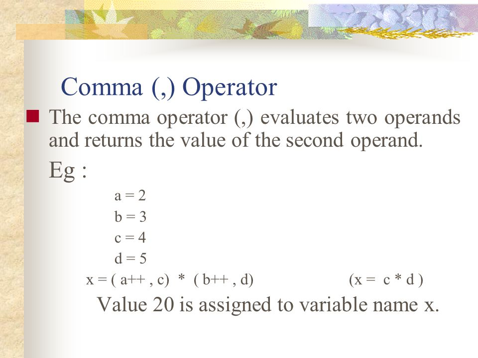 x = ( a++ , c) * ( b++ , d) (x = c * d )