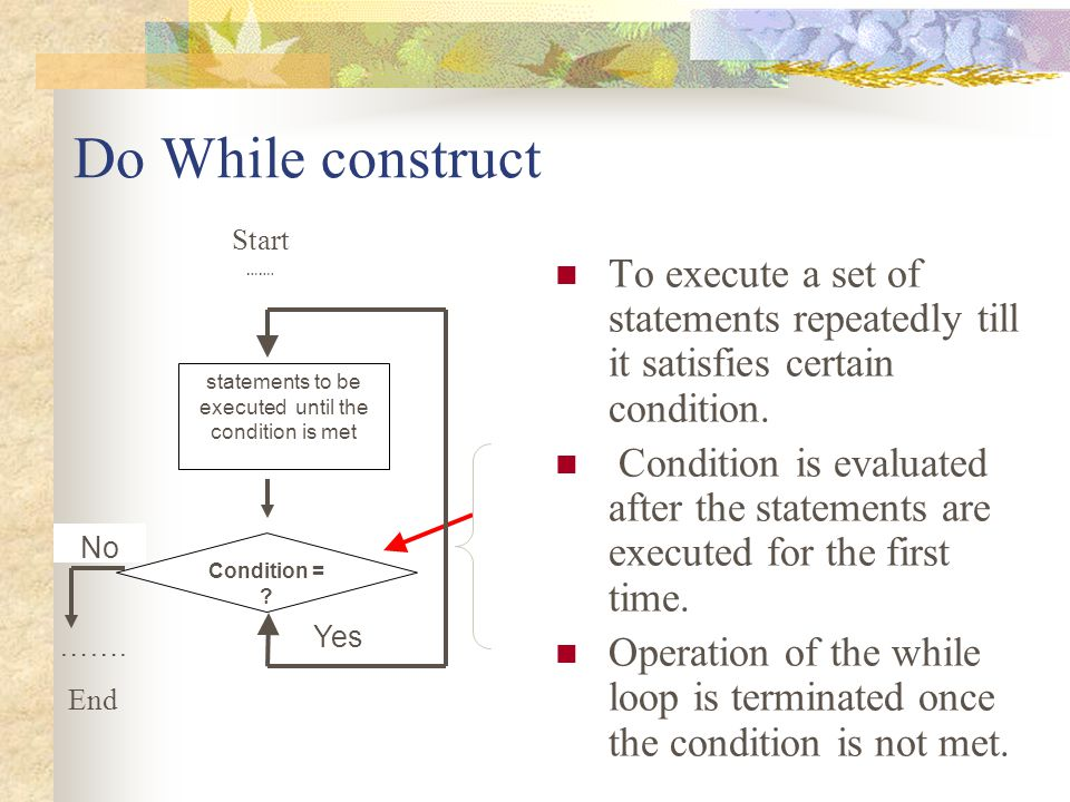 statements to be executed until the condition is met