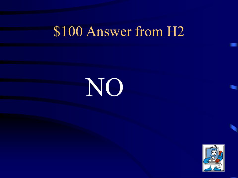 $100 Answer from H2 NO