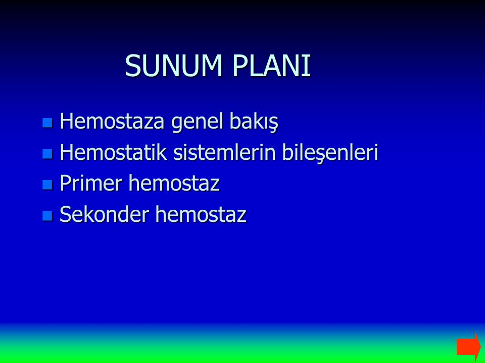 SUNUM PLANI Hemostaza genel bakış Hemostatik sistemlerin bileşenleri