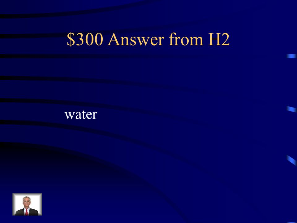 $300 Answer from H2 water