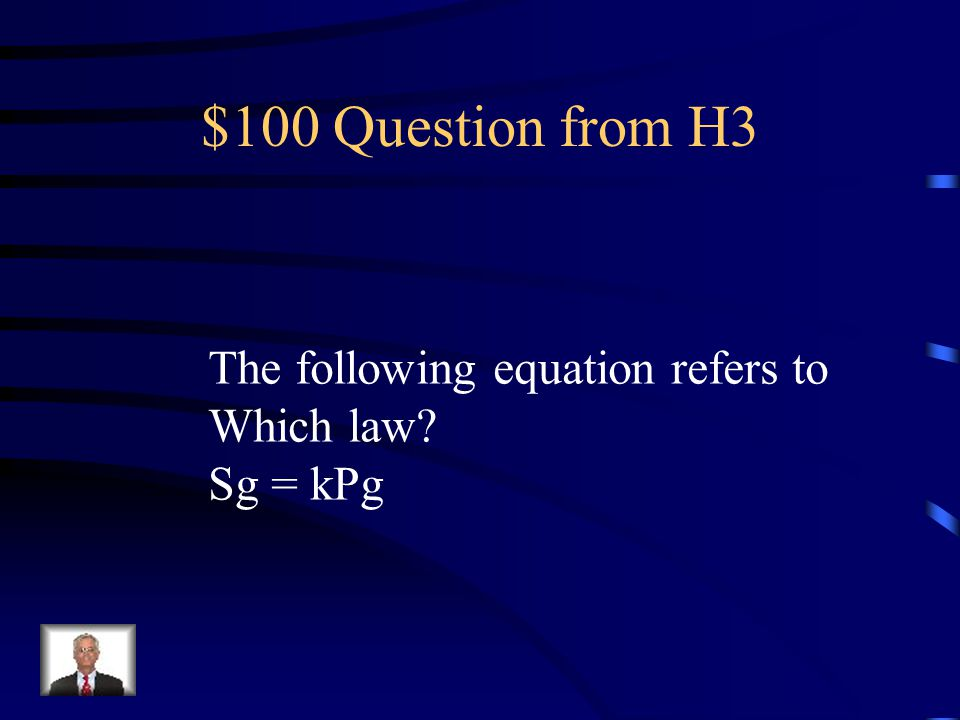 $100 Question from H3 The following equation refers to Which law