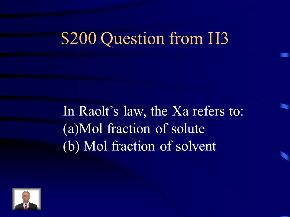 $200 Question from H3 In Raolt's law, the Xa refers to: