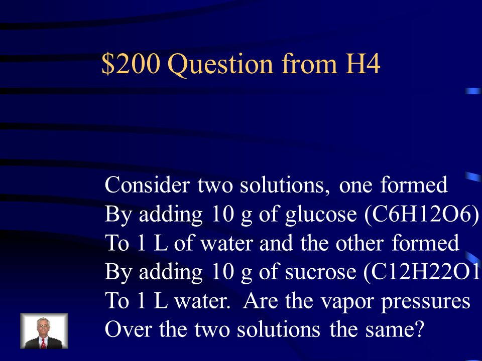 $200 Question from H4 Consider two solutions, one formed