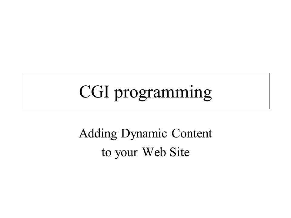 Adding Dynamic Content to your Web Site