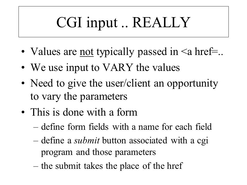 CGI input .. REALLY Values are not typically passed in <a href=..