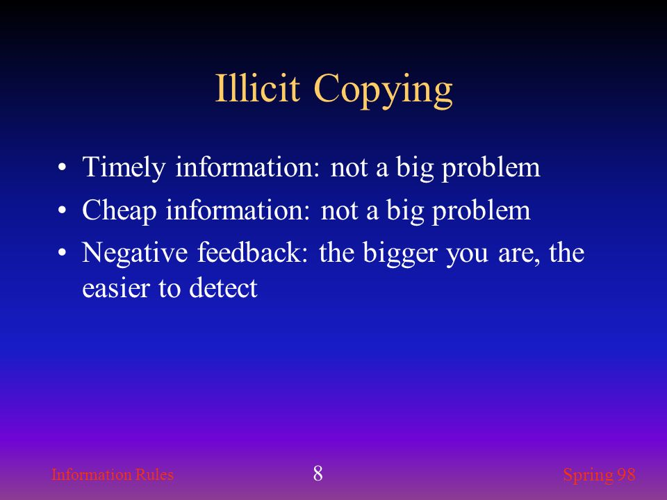 Illicit Copying Timely information: not a big problem