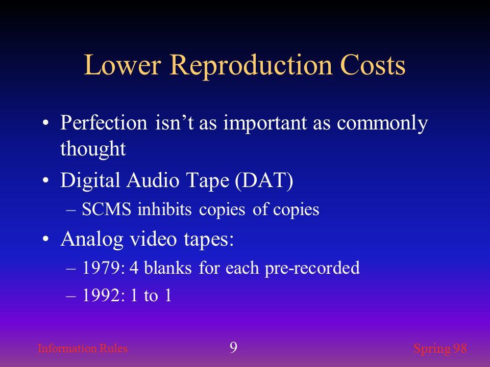 Lower Reproduction Costs