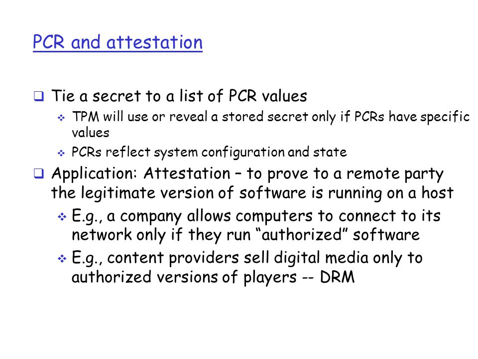 PCR and attestation Tie a secret to a list of PCR values