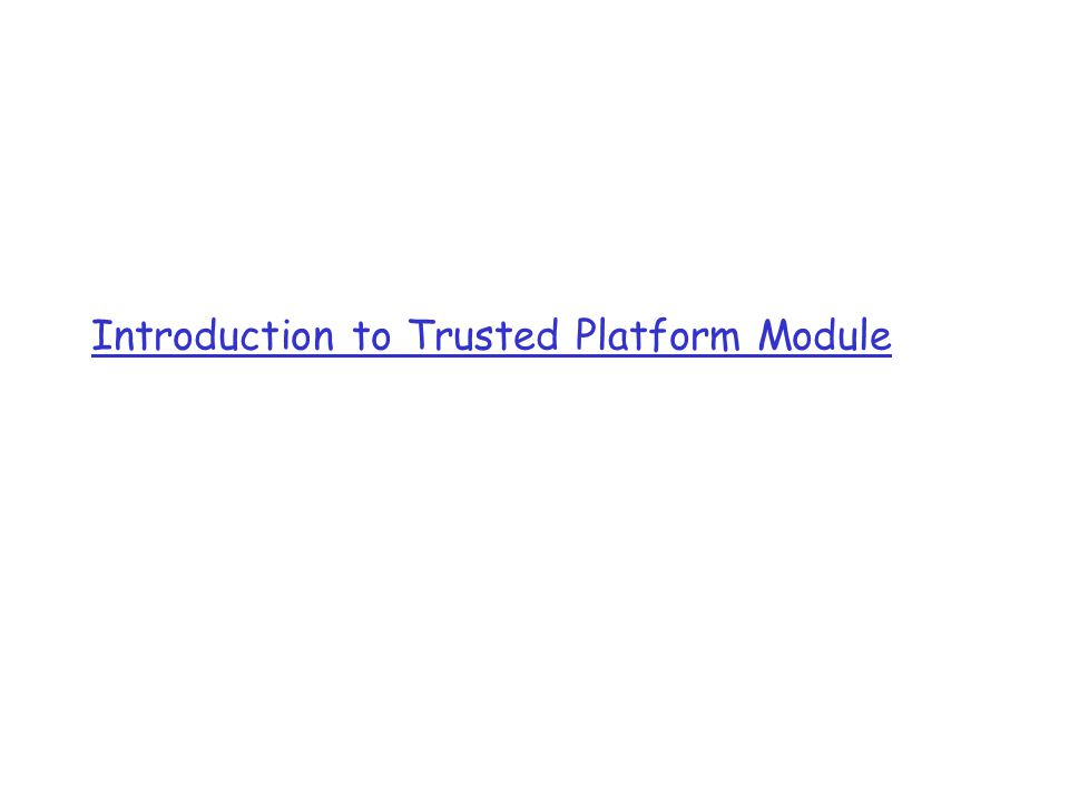 Introduction to Trusted Platform Module