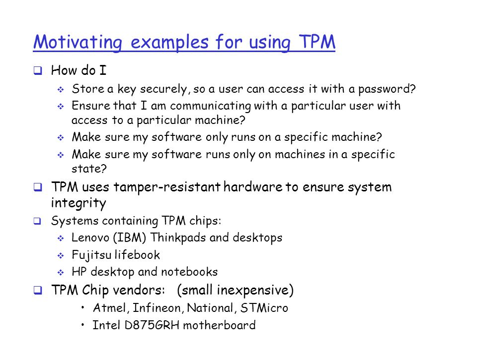 Motivating examples for using TPM