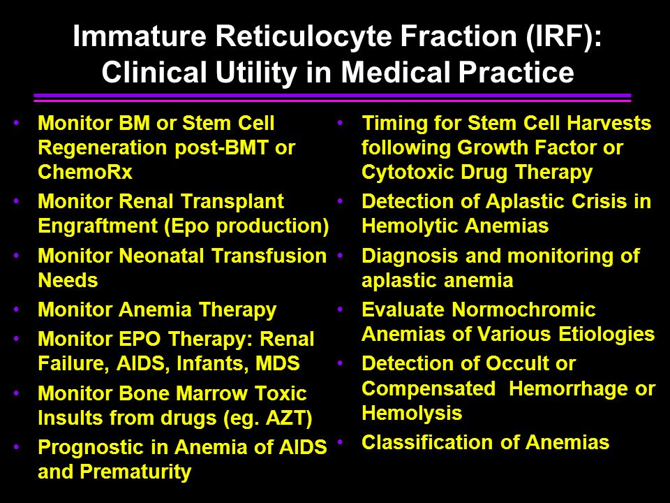 Immature Reticulocyte Fraction (IRF): Clinical Utility in Medical Practice
