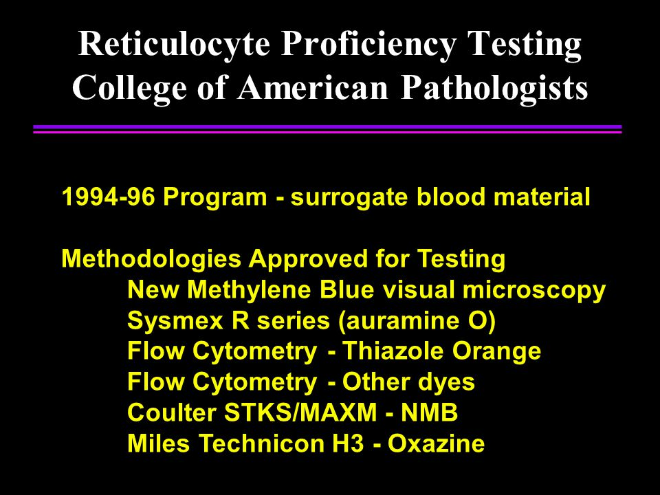 Reticulocyte Proficiency Testing College of American Pathologists