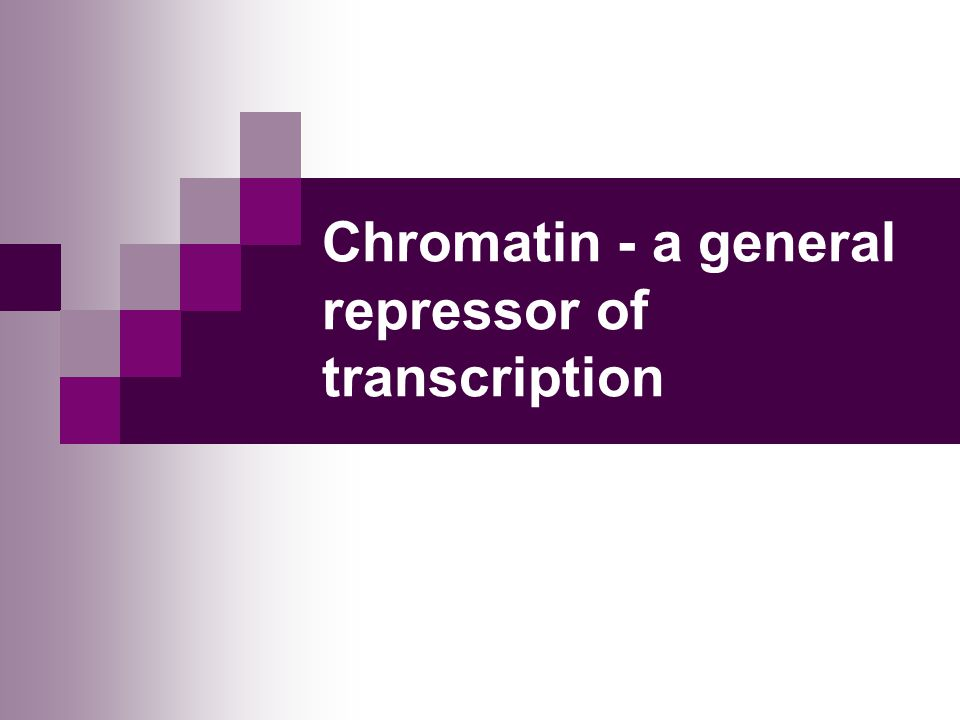 Chromatin - a general repressor of transcription