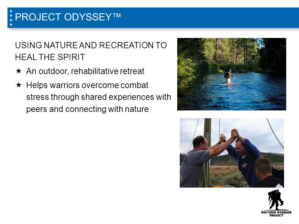 PROJECT ODYSSEY™ USING NATURE AND RECREATION TO HEAL THE SPIRIT