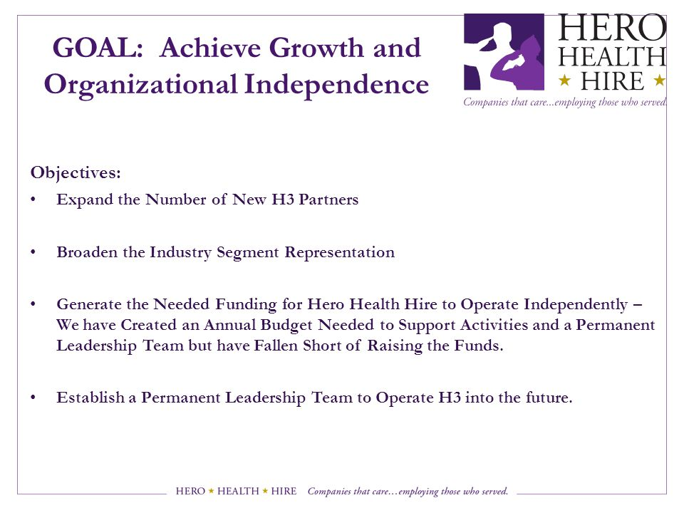 GOAL: Achieve Growth and Organizational Independence