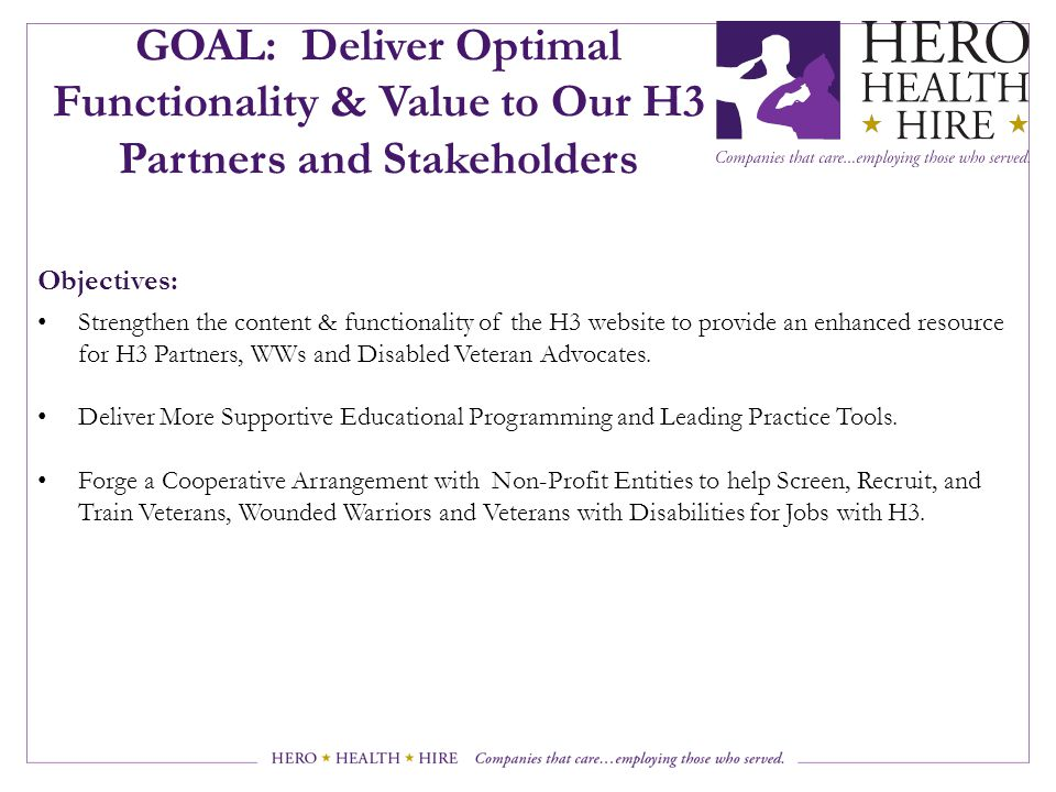 GOAL: Deliver Optimal Functionality & Value to Our H3 Partners and Stakeholders