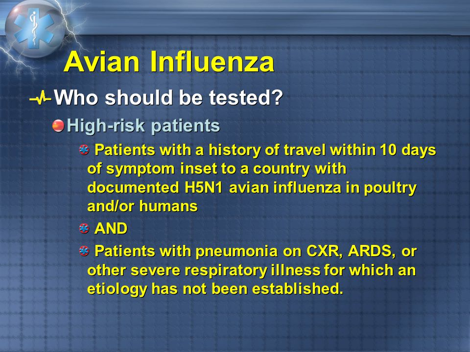 Avian Influenza Who should be tested High-risk patients