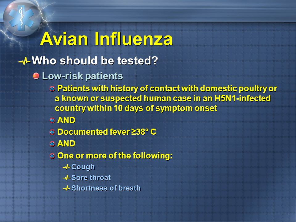 Avian Influenza Who should be tested Low-risk patients
