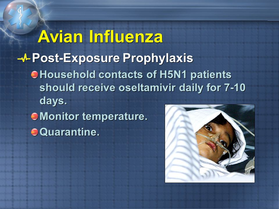 Avian Influenza Post-Exposure Prophylaxis