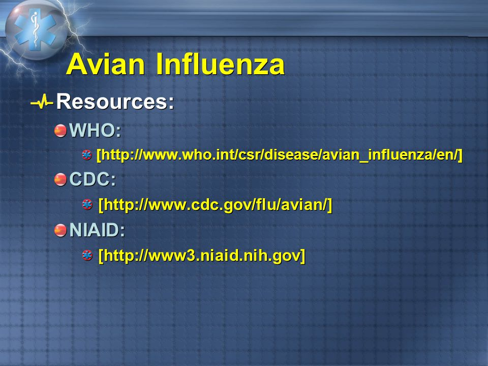Avian Influenza Resources: WHO: CDC: NIAID: